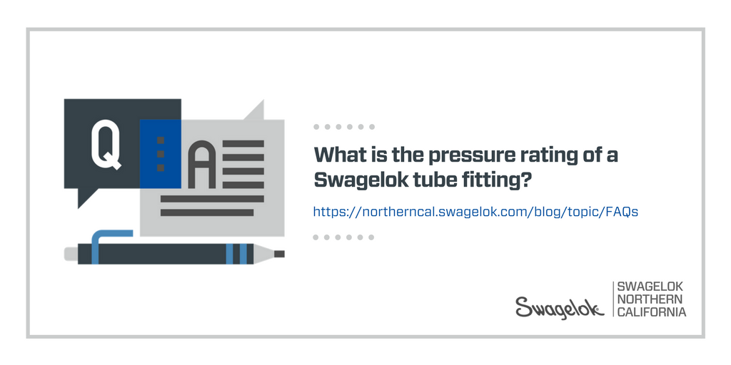 FAQ: What's the pressure rating of a Swagelok tube fitting?