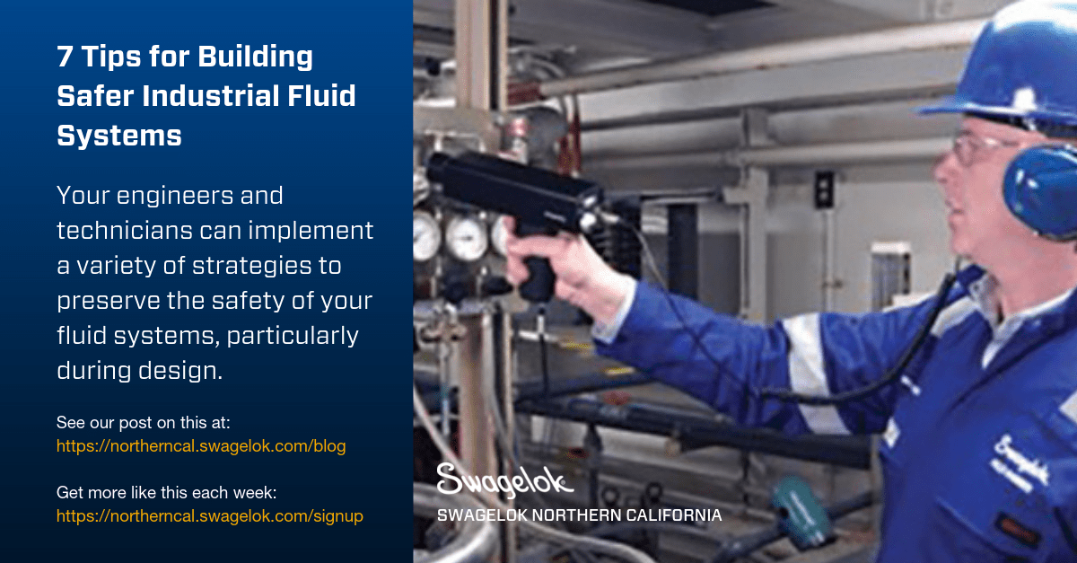 7 Tips for Building Safer Industrial Fluid Systems