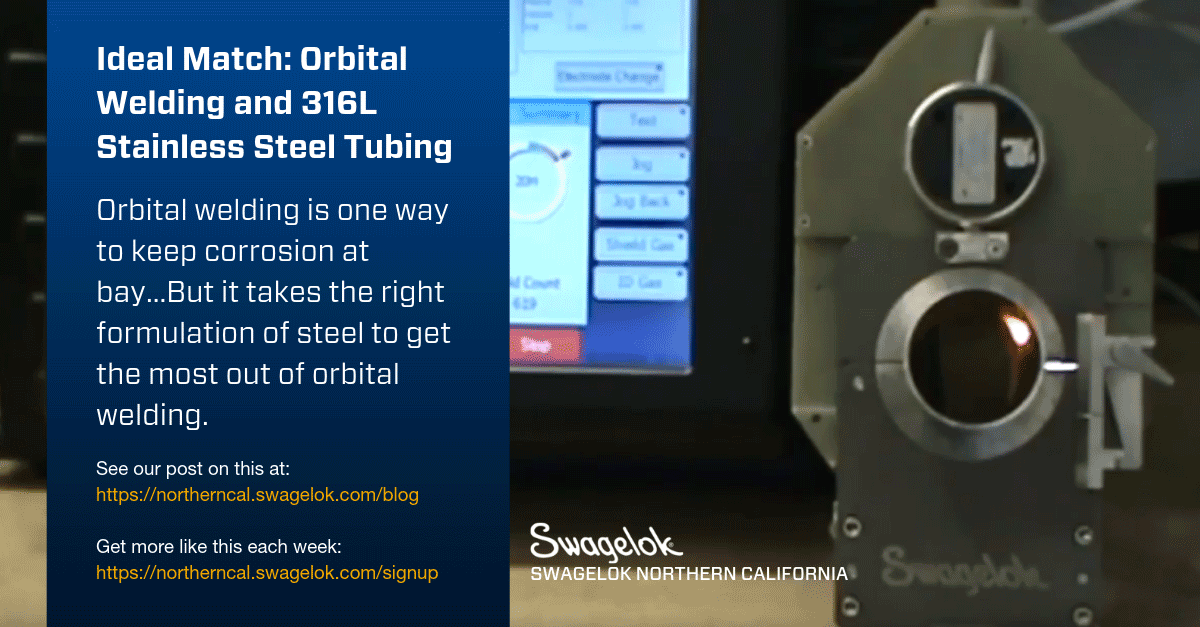 Ideal Match: Orbital Welding and 316L Stainless Steel Tubing