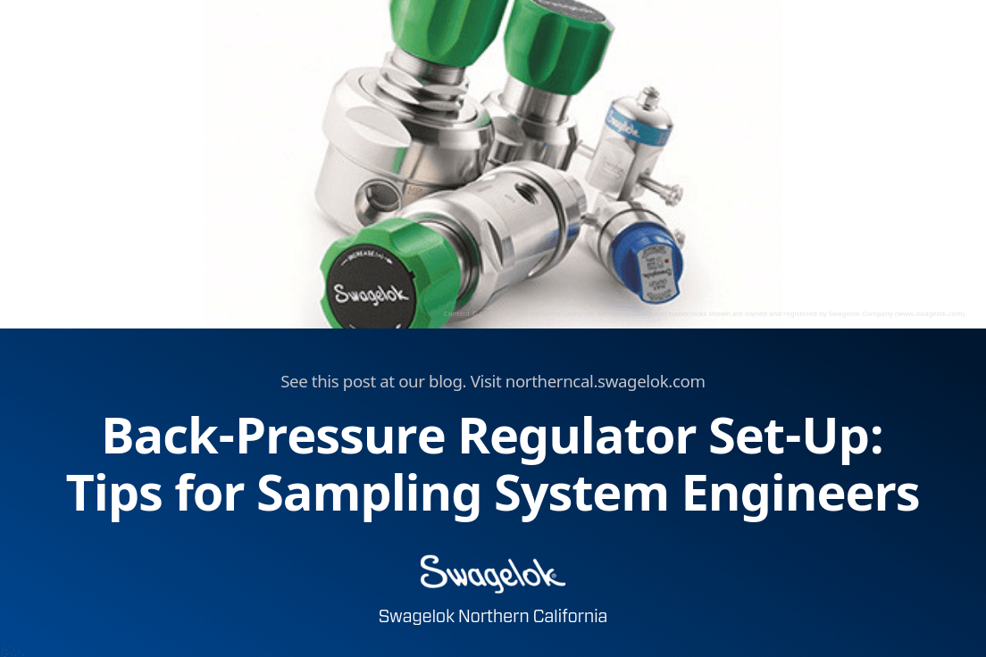 Back-Pressure Regulator Set-Up: Tips for Sampling System Engineers