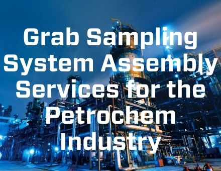 grab-sampling-system-assembly-services-for-the-petrochem-industry-thumb