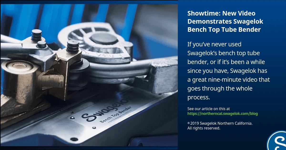 Showtime: New Video Demonstrates Swagelok Bench Top Tube Bender